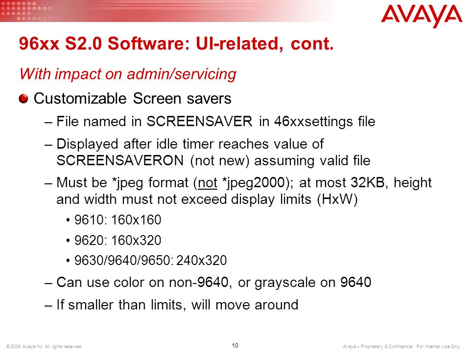 10 © 2006 Avaya Inc. All rights reserved. Avaya – Proprietary & Confidential.