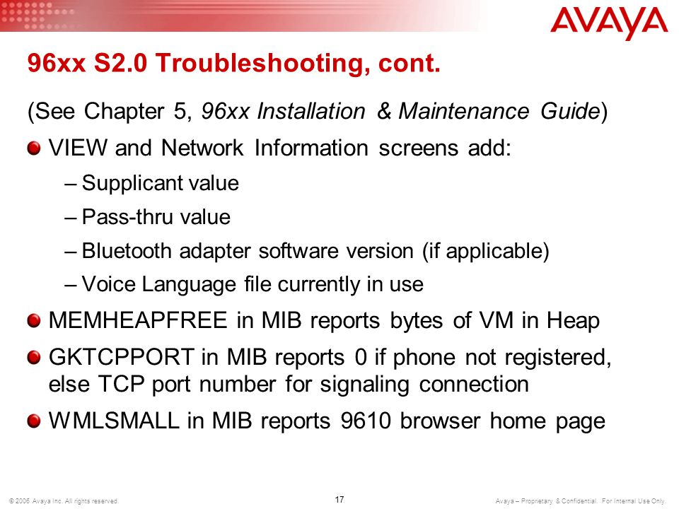 17 © 2006 Avaya Inc. All rights reserved. Avaya – Proprietary & Confidential.