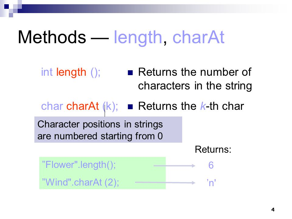 5 Methods — substring String s2 = s.substring (i, k);  returns the substring of chars in positions from i to k-1 String s2 = s.substring (i);  returns the substring from the i-th char to the end raw happy (empty string) strawberry .substring (2,5); unhappy .substring (2); emptiness .substring (9); Returns: strawberry i k
