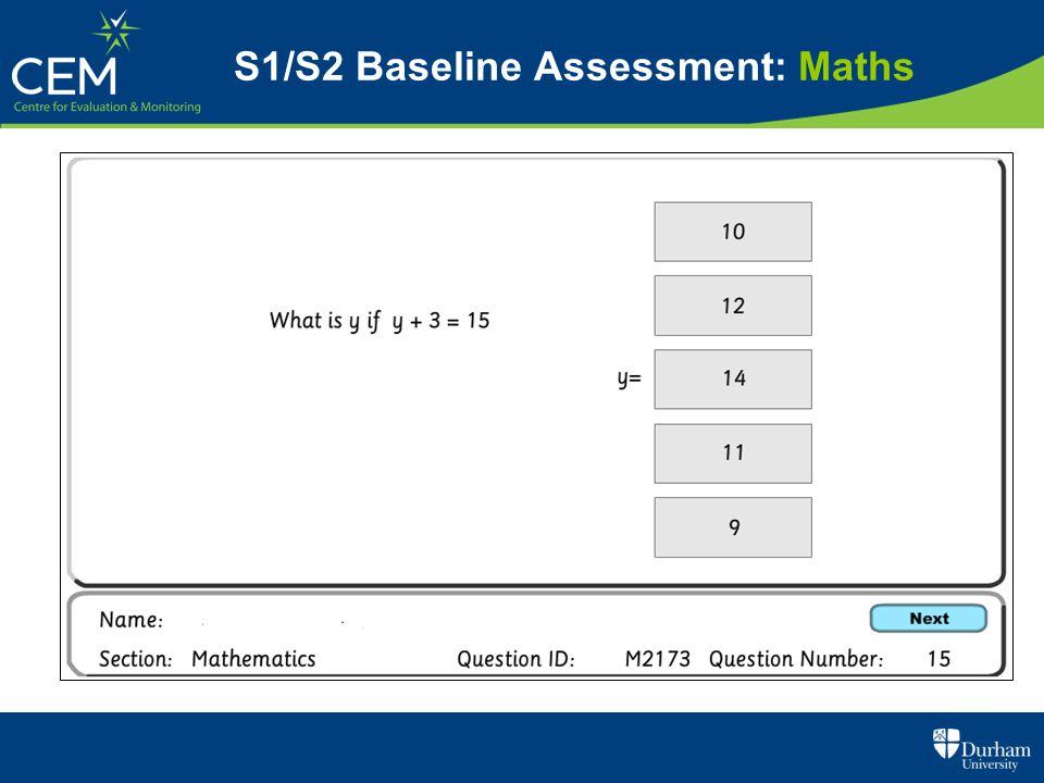 S1/S2 Baseline Assessment: Maths