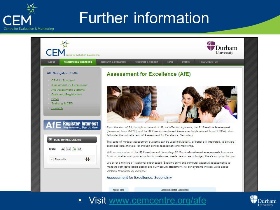 Further information Visit www.cemcentre.org/afewww.cemcentre.org/afe