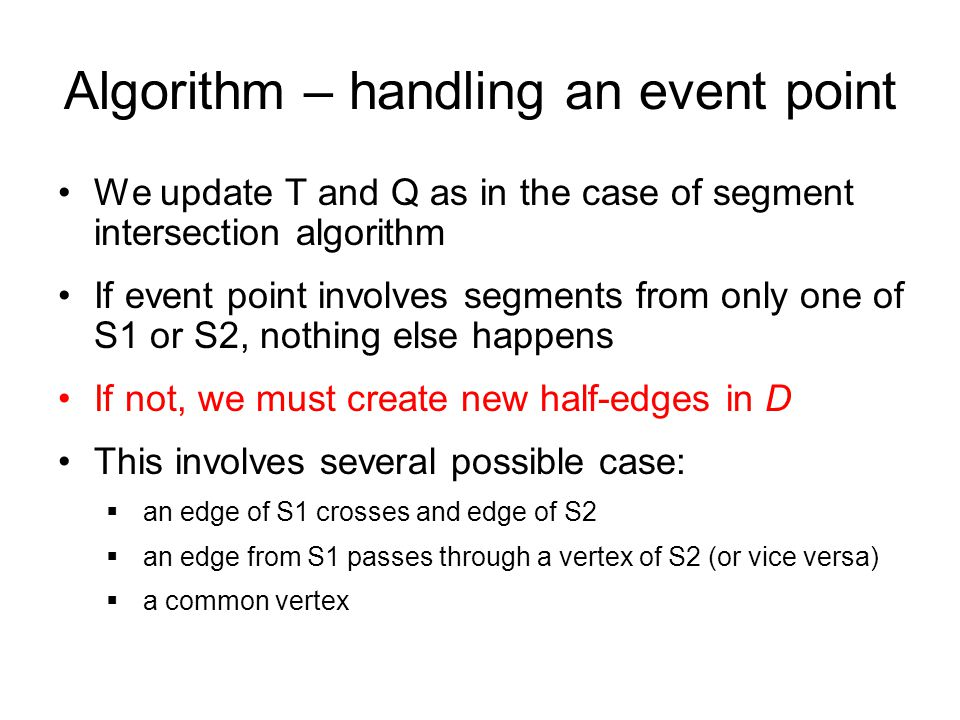 Case 1 Before After S1 S2 Similarly in the case of more segments, going through one point v – event point