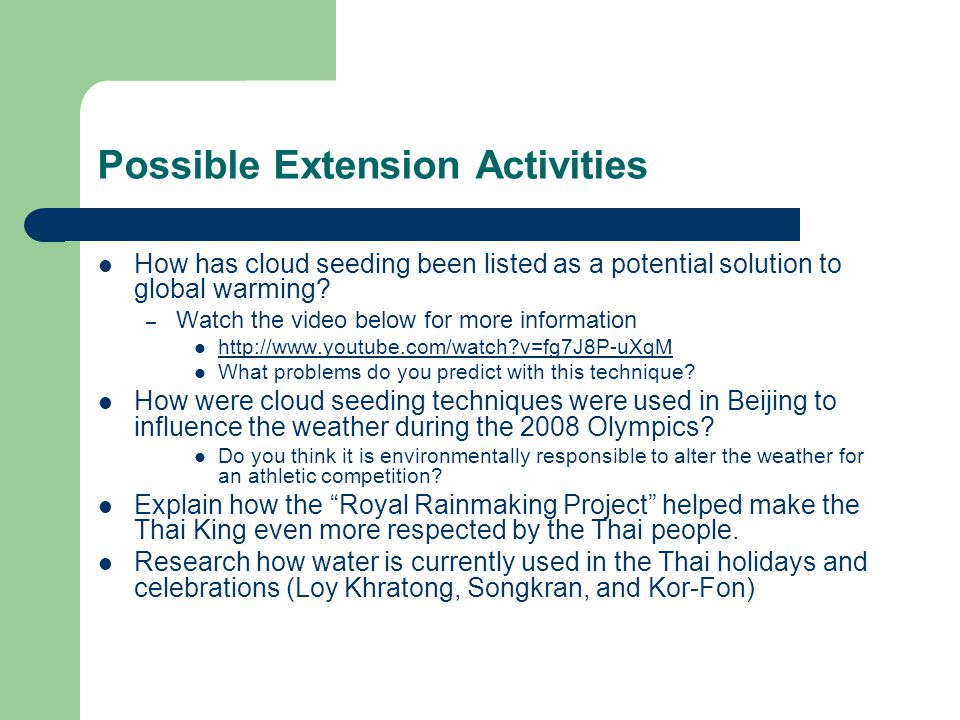 Possible Extension Activities How has cloud seeding been listed as a potential solution to global warming.