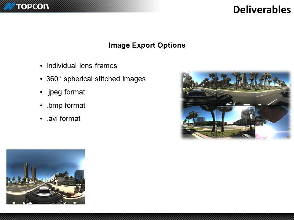 Deliverables Image Export Options Individual lens frames 360° spherical stitched images.jpeg format.bmp format.avi format