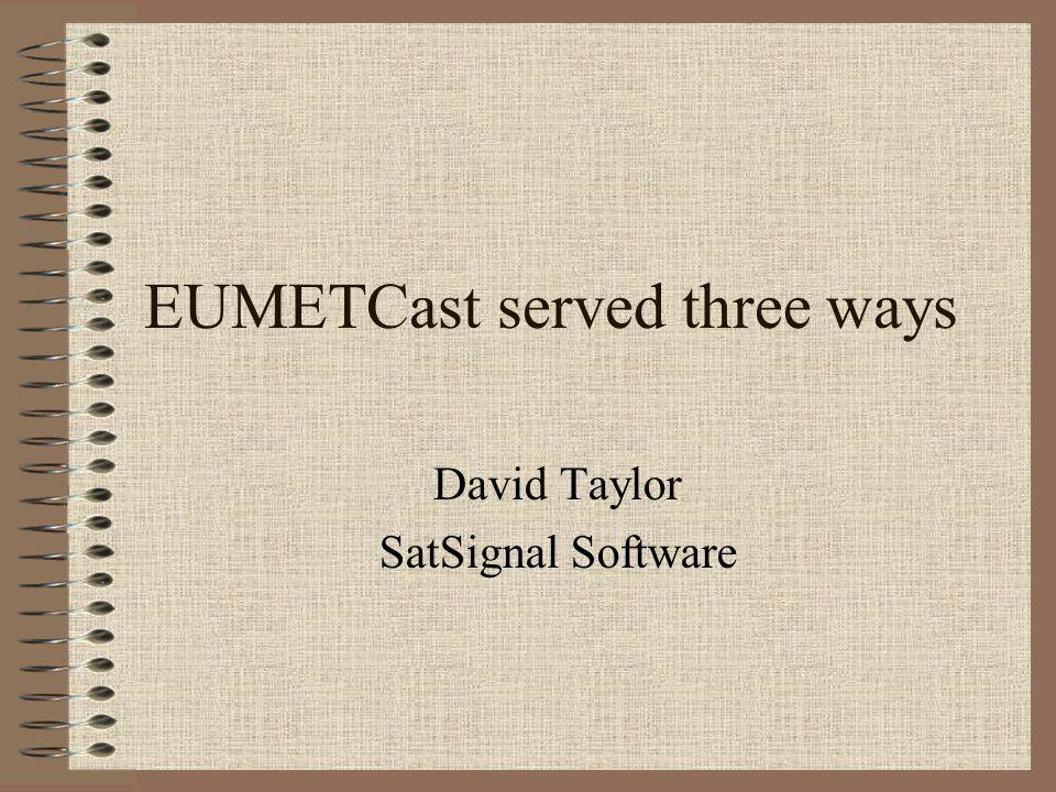 Basics of EUMETCast It's a network link between EUMETSAT in Darmstadt and your home.