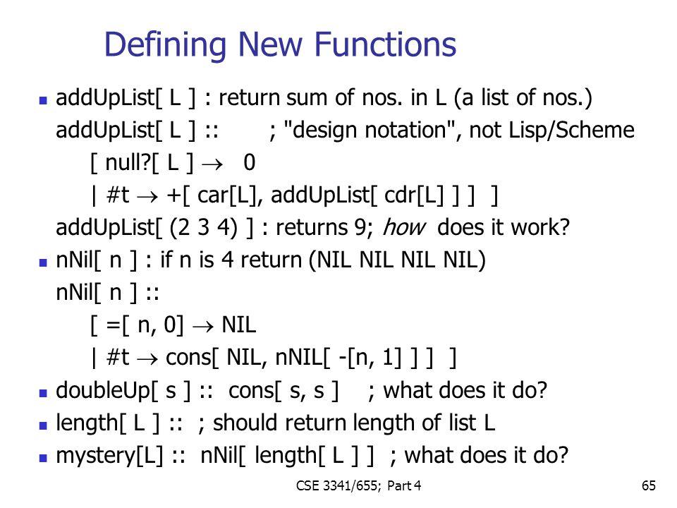 CSE 3341/655; Part 4 65 addUpList[ L ] : return sum of nos.