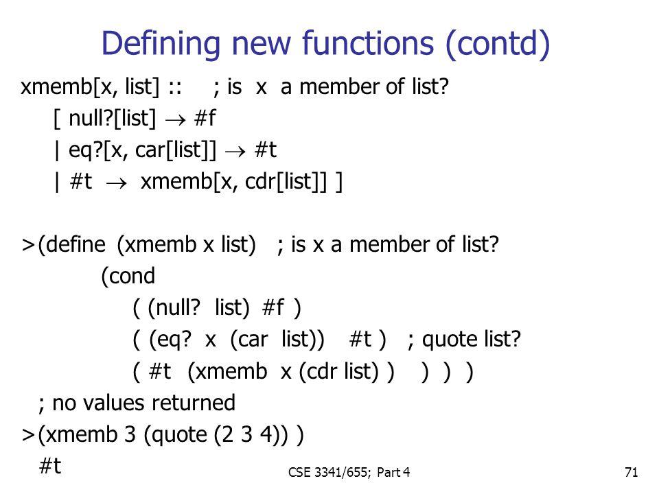 CSE 3341/655; Part 4 71 xmemb[x, list] ::; is x a member of list.