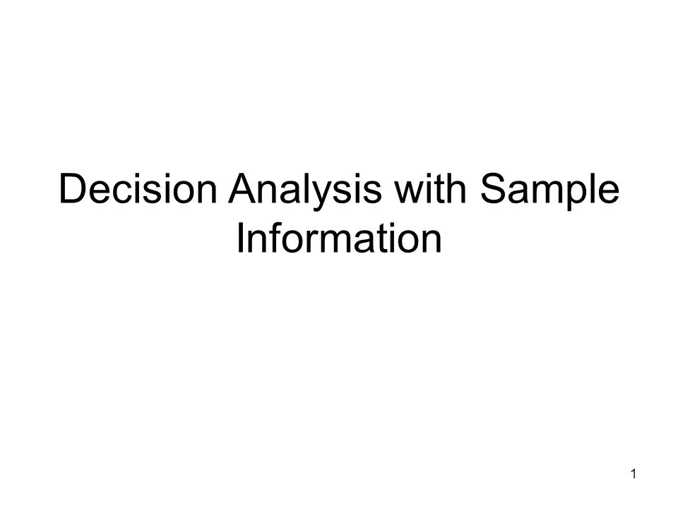 1 Decision Analysis with Sample Information