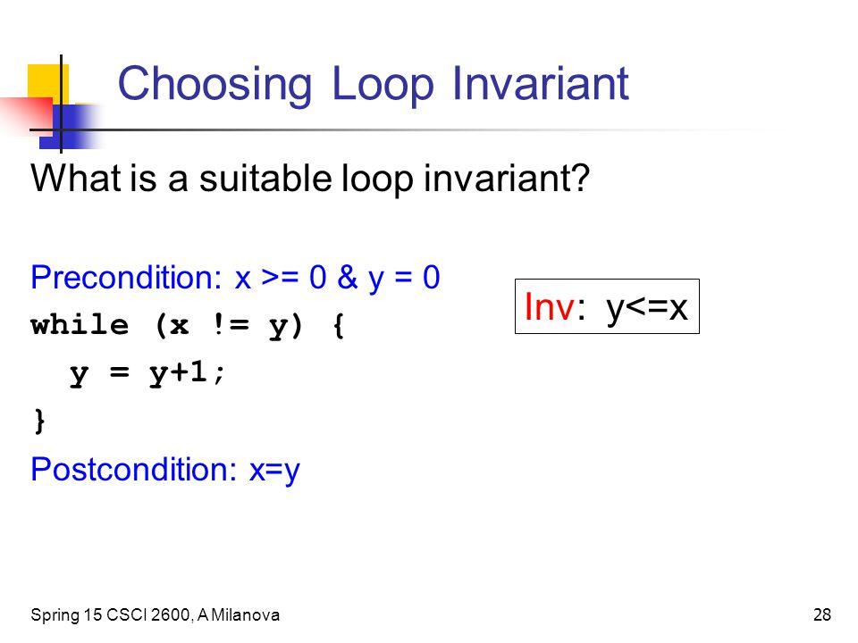 Choosing Loop Invariant What is a suitable loop invariant.