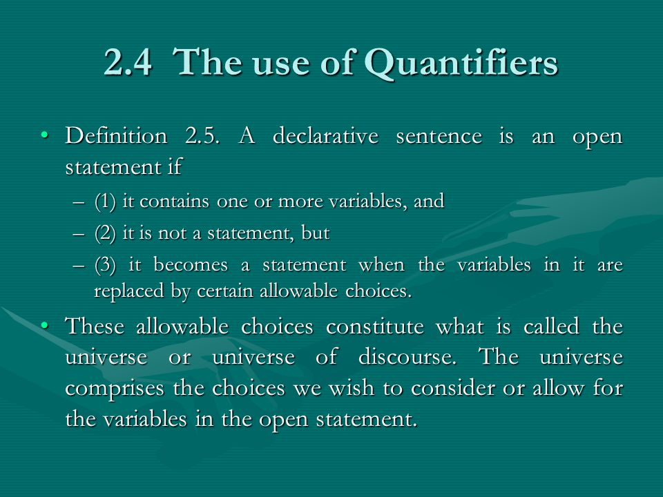 2.4 The use of Quantifiers Definition 2.5.