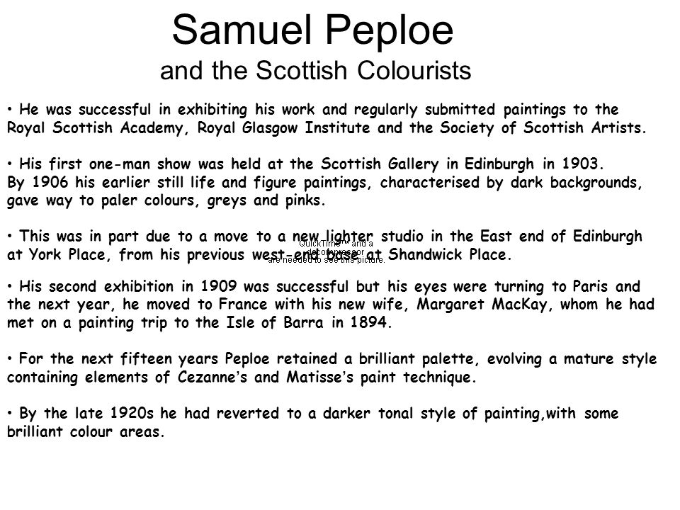 Samuel Peploe and the Scottish Colourists He was successful in exhibiting his work and regularly submitted paintings to the Royal Scottish Academy, Royal Glasgow Institute and the Society of Scottish Artists.