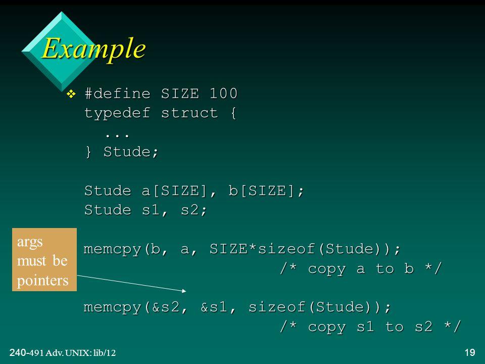 240-491 Adv. UNIX: lib/1219 Example v #define SIZE 100 typedef struct {...