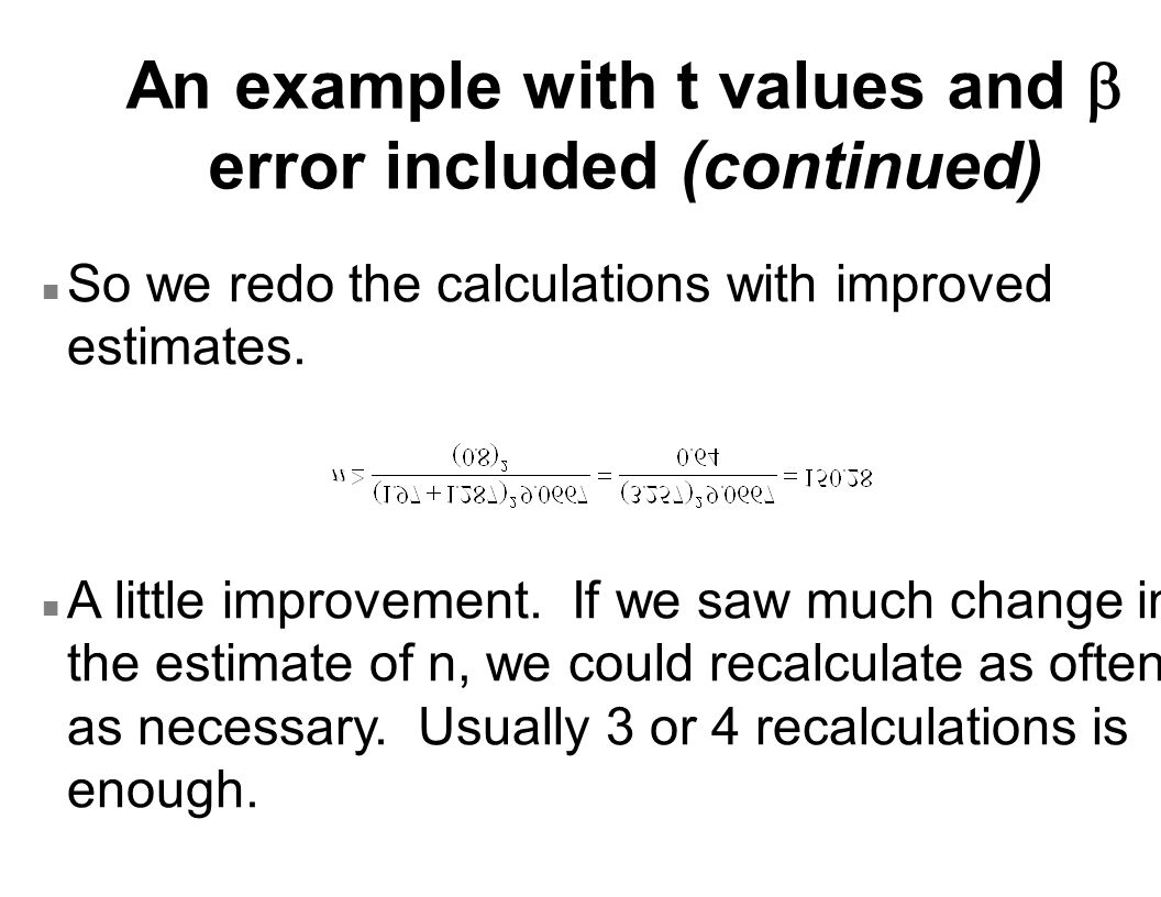 An example with t values and  error included (continued) n So we redo the calculations with improved estimates.