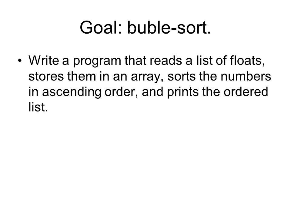 Goal: buble-sort.