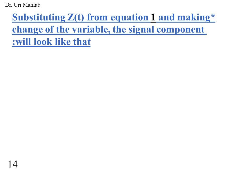 :The noise component n 0 (kT b ) is given by *.The output noise n 0 (t) is a stationary zero mean Gaussian random process :The variance of n 0 (t) is* :The probability density function of n 0 (t) is* 15 Dr.
