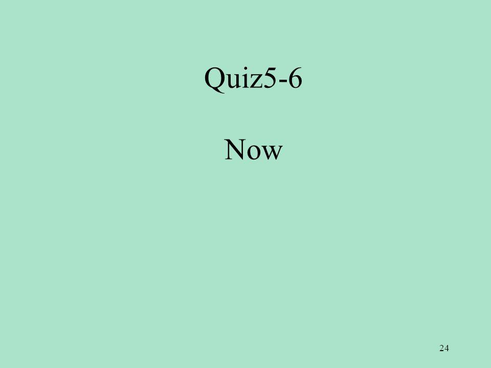 Quiz5-6 Now 24