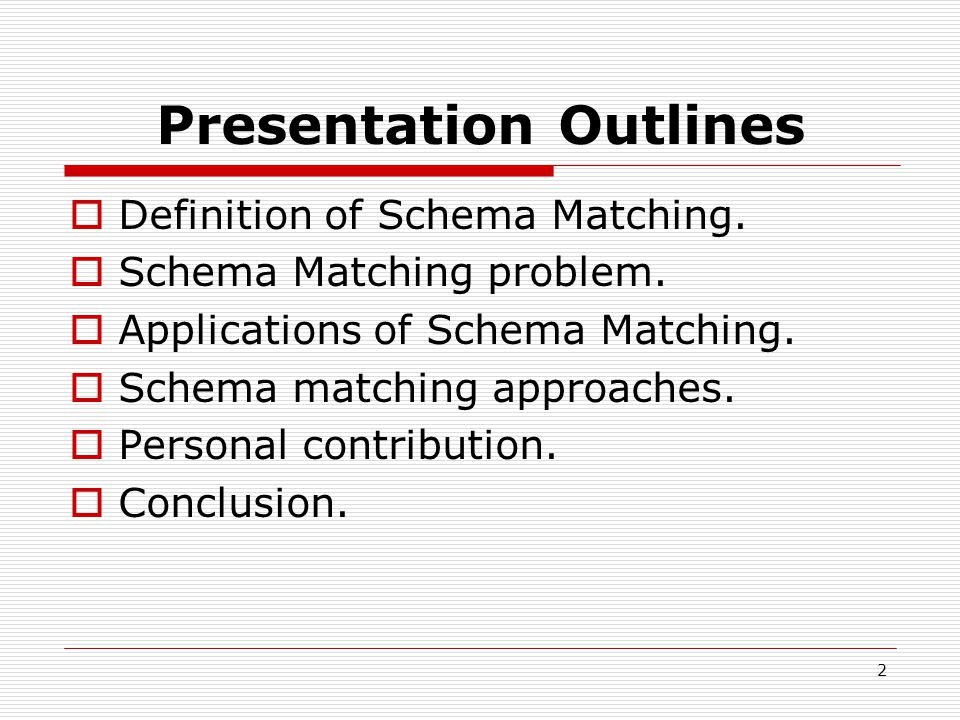 2 Presentation Outlines  Definition of Schema Matching.