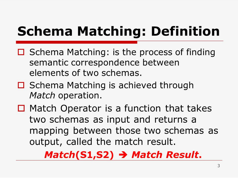 4 The Match operator Match(S1,S2)  Match Result  The schema (either S1 or S2) defined to be a set of elements connected by some structure (ER model, OO model,..).