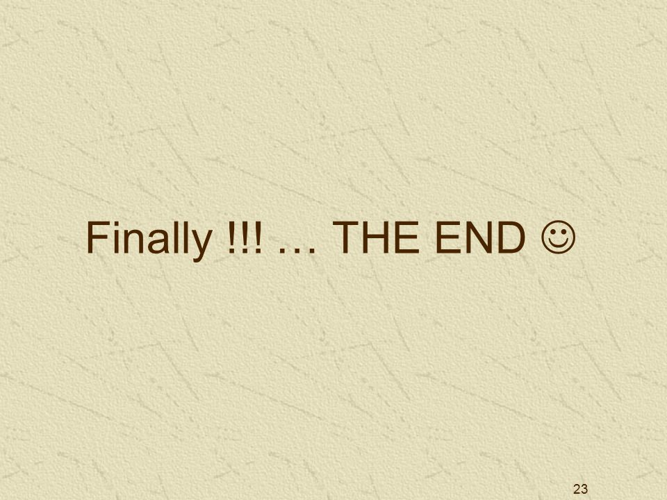 23 Finally !!! … THE END