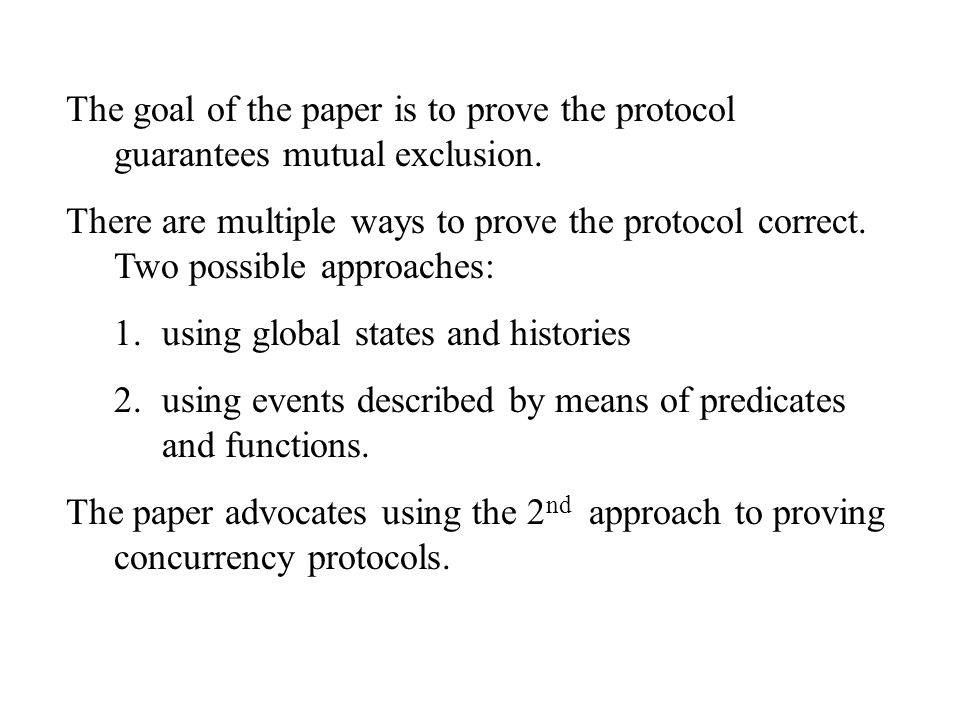 The goal of the paper is to prove the protocol guarantees mutual exclusion.