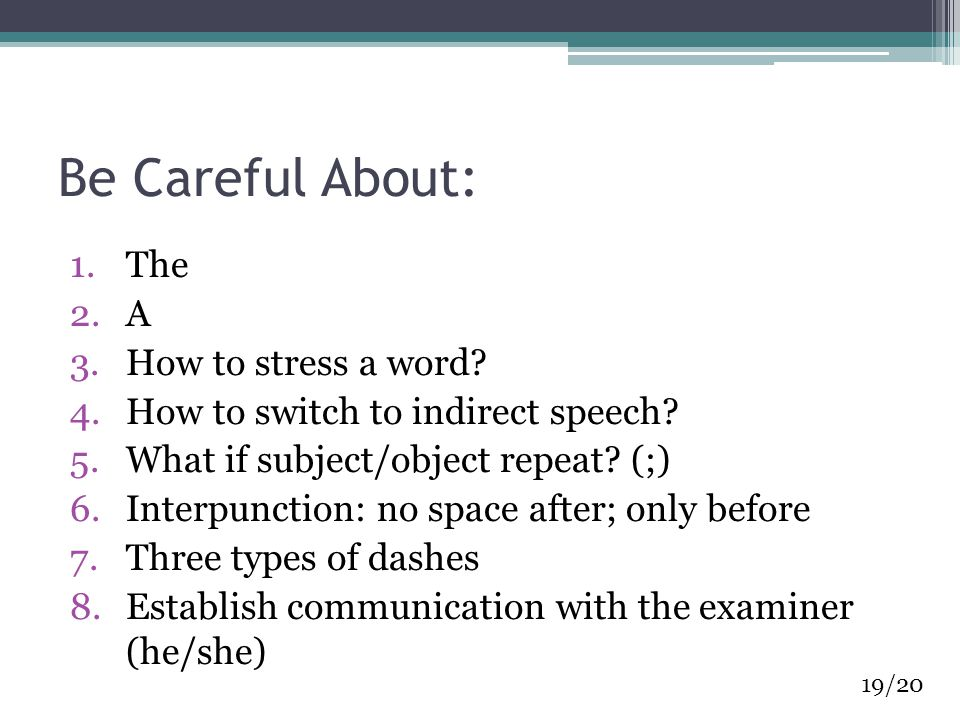 Be Careful About: 1.The 2.A 3.How to stress a word.