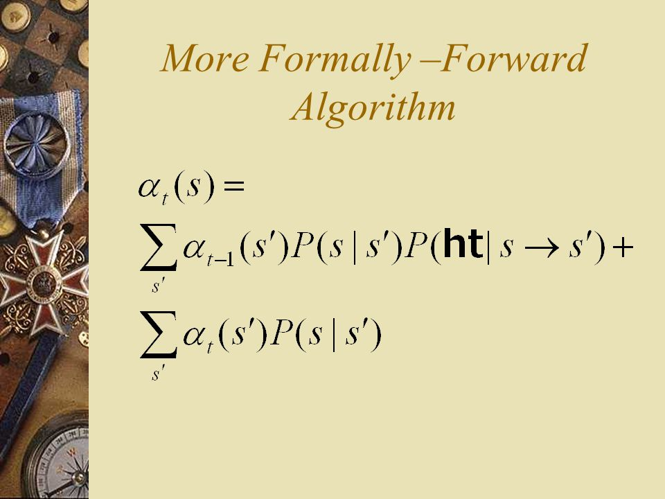 More Formally –Forward Algorithm