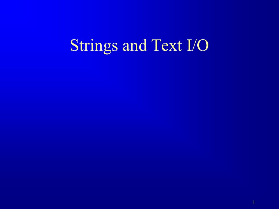 1 Strings and Text I/O