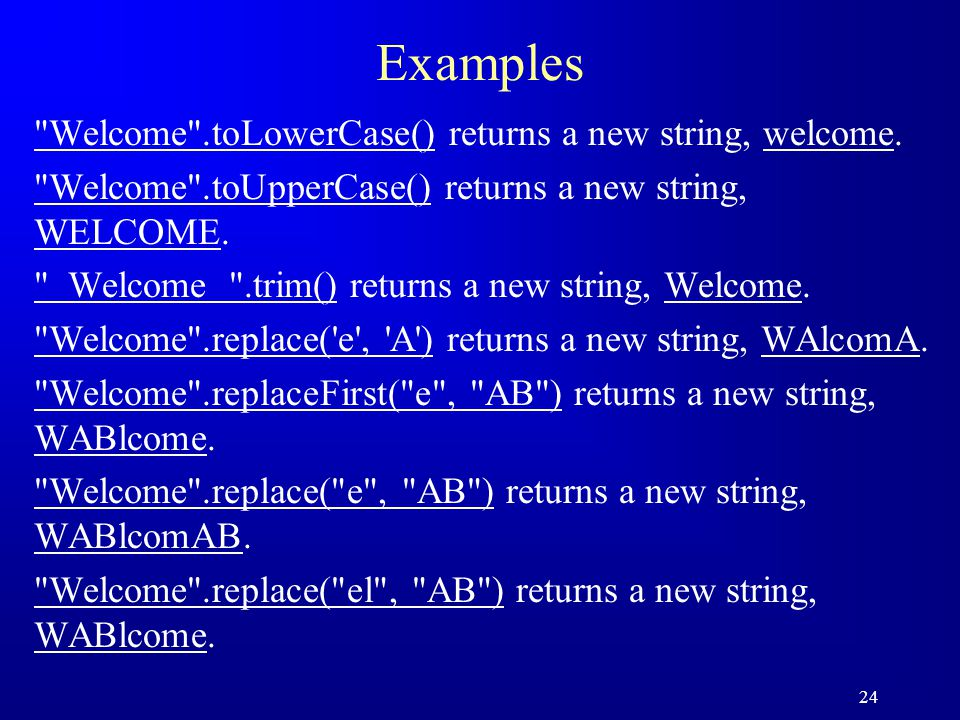 24 Examples Welcome .toLowerCase() returns a new string, welcome.
