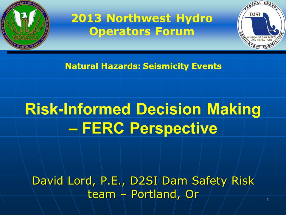 22 Usefulness of New Risk Analysis Tool Tool is a useful way to develop a result during the FERC's integration of risk into its dam safety program.