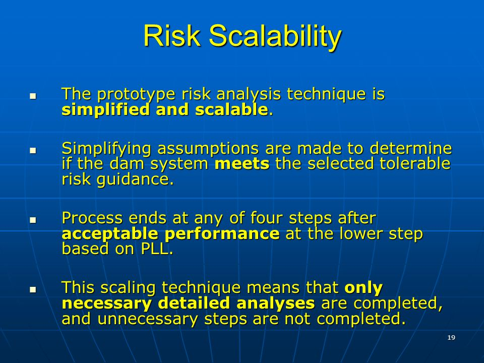 19 Risk Scalability The prototype risk analysis technique is simplified and scalable.