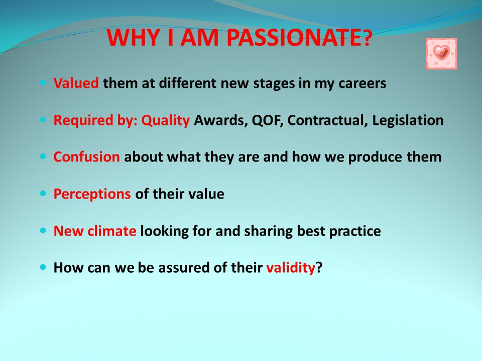 WHY I AM PASSIONATE .