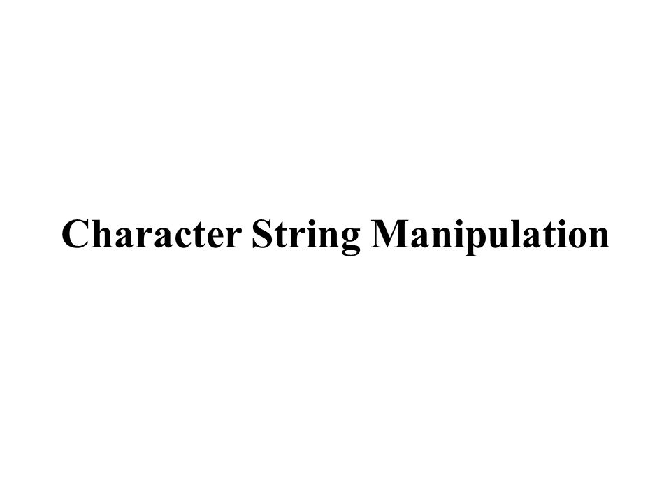Character String Manipulation
