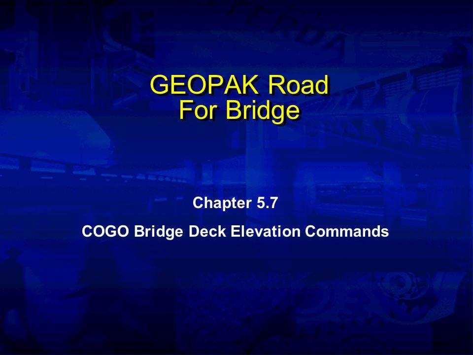 GEOPAK Road For Bridge Chapter 5.7 COGO Bridge Deck Elevation Commands