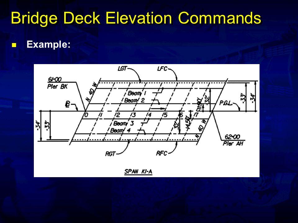 Bridge Deck Elevation Commands Example: