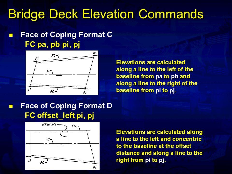 Bridge Deck Elevation Commands Gutterline The GU commands calculate deck elevations along the gutterline of the current span.