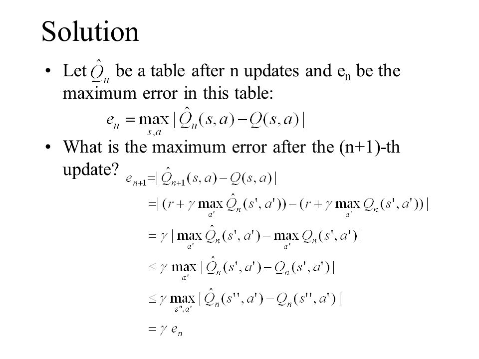 Solution Let be a table after n updates and e n be the maximum error in this table: What is the maximum error after the (n+1)-th update?