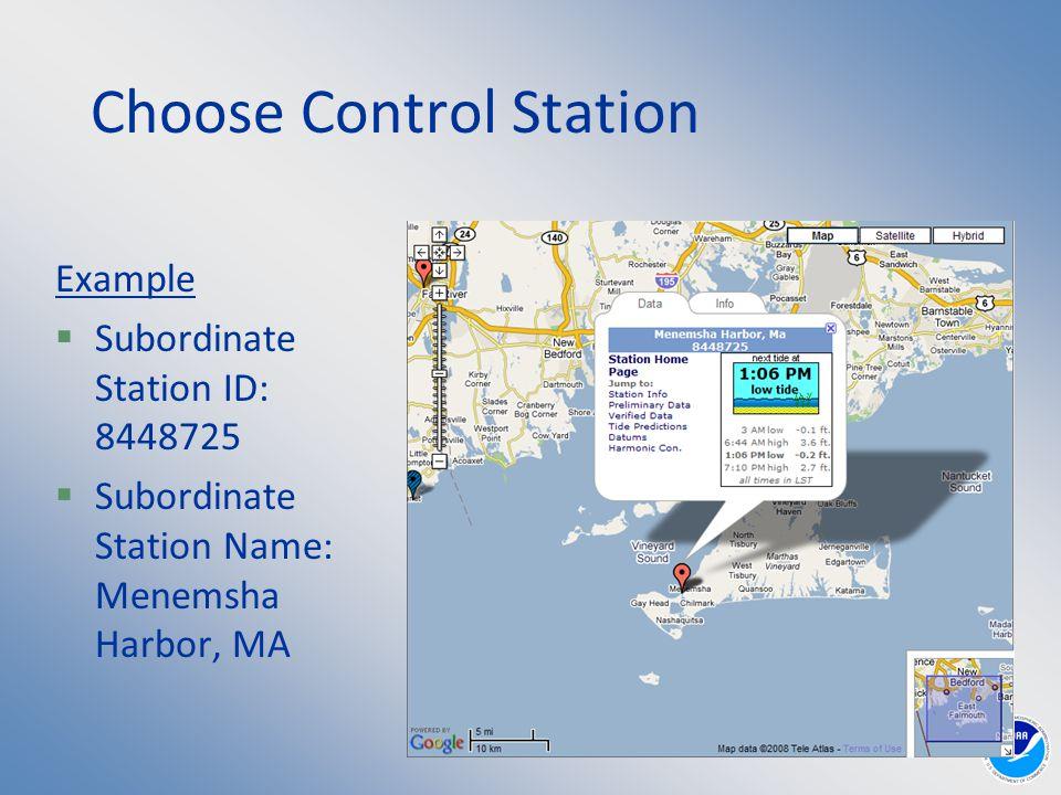 Choose Control Station Example  Subordinate Station ID: 8448725  Subordinate Station Name: Menemsha Harbor, MA