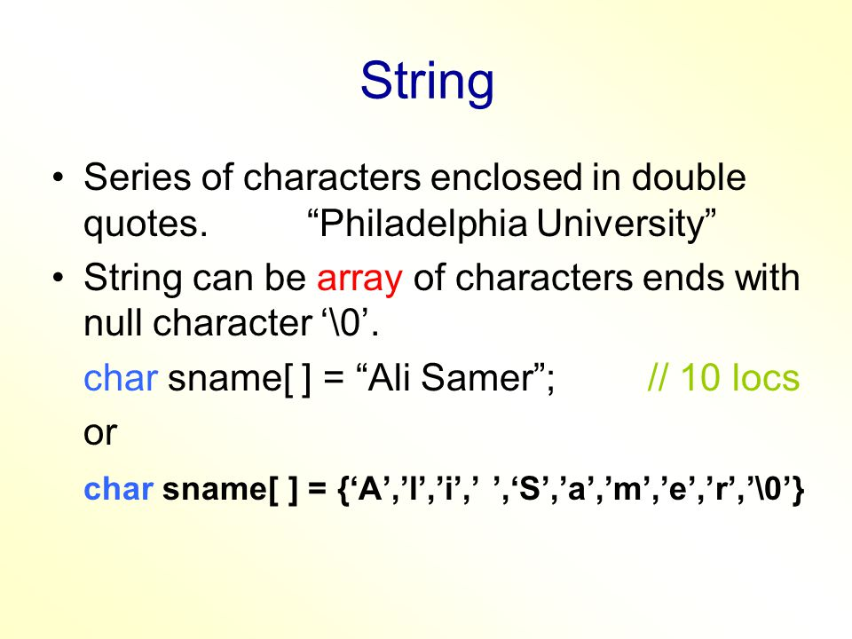 String String can be constant pointer that points to the string's first character.