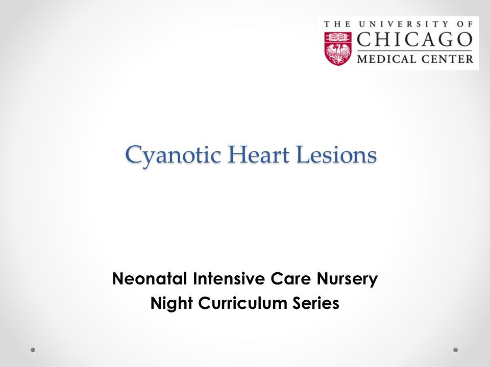 Cyanotic Heart Lesions Neonatal Intensive Care Nursery Night Curriculum Series