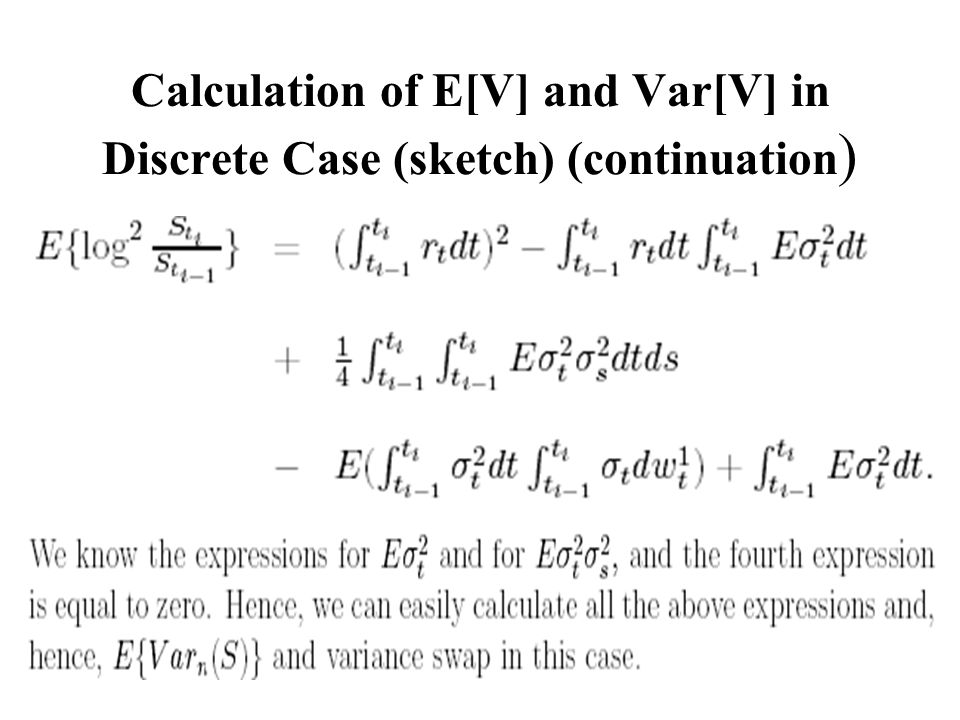 Calculation of E[V] and Var[V] in Discrete Case (sketch) (continuation )