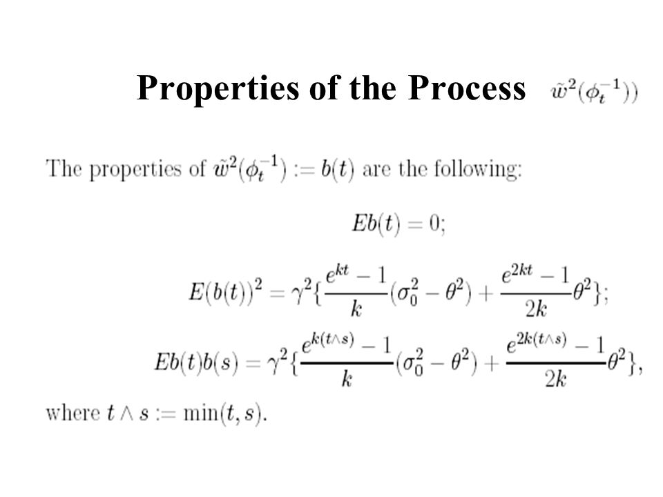 Properties of the Process