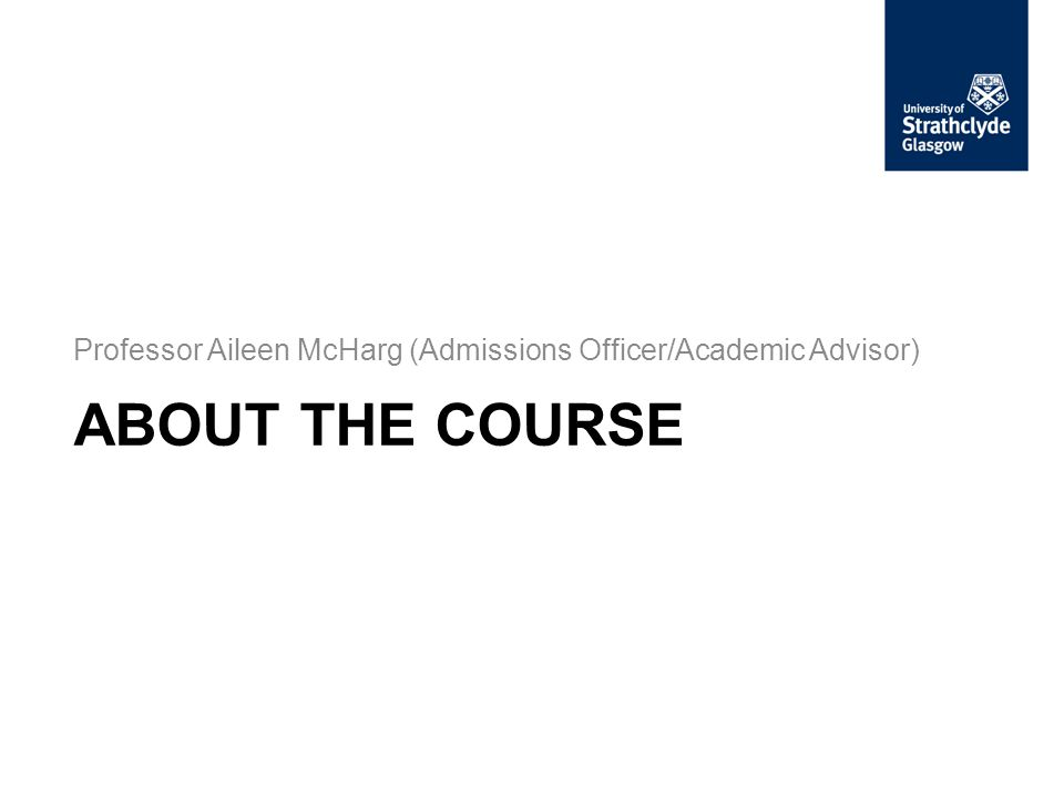 ABOUT THE COURSE Professor Aileen McHarg (Admissions Officer/Academic Advisor)