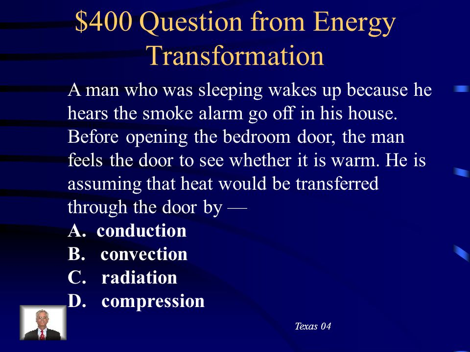 $300 Answer from Energy Transformation Melt ice