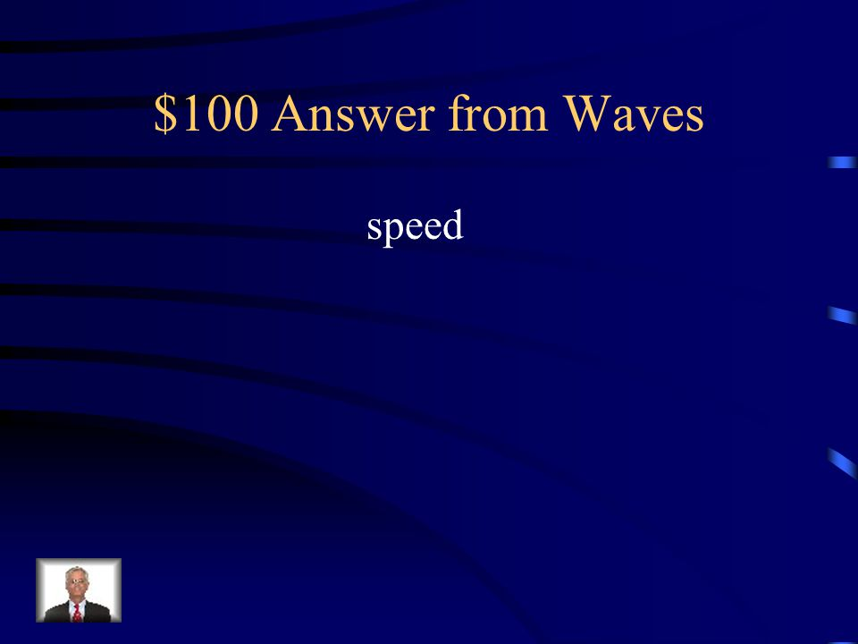 $100 Question from Waves When a light wave enters a new medium and is refracted, there must be a change in the light wave's A.