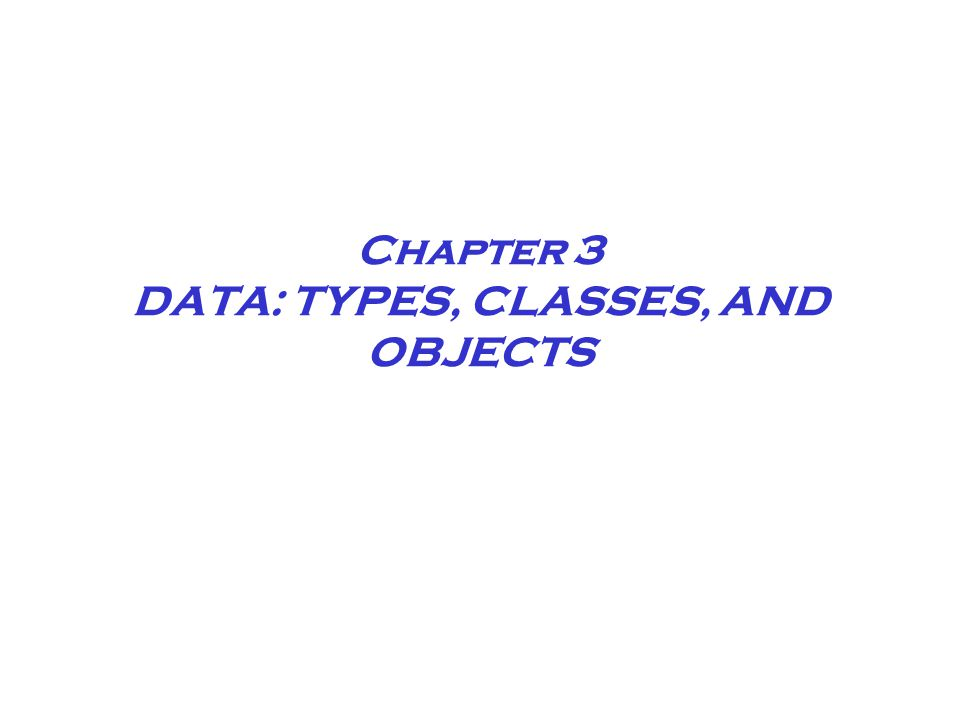 Chapter 3 Data Abstraction Abstract data types allow you to work with data without concern for how the data are stored inside the computer or how the data operations are performed inside the computer.