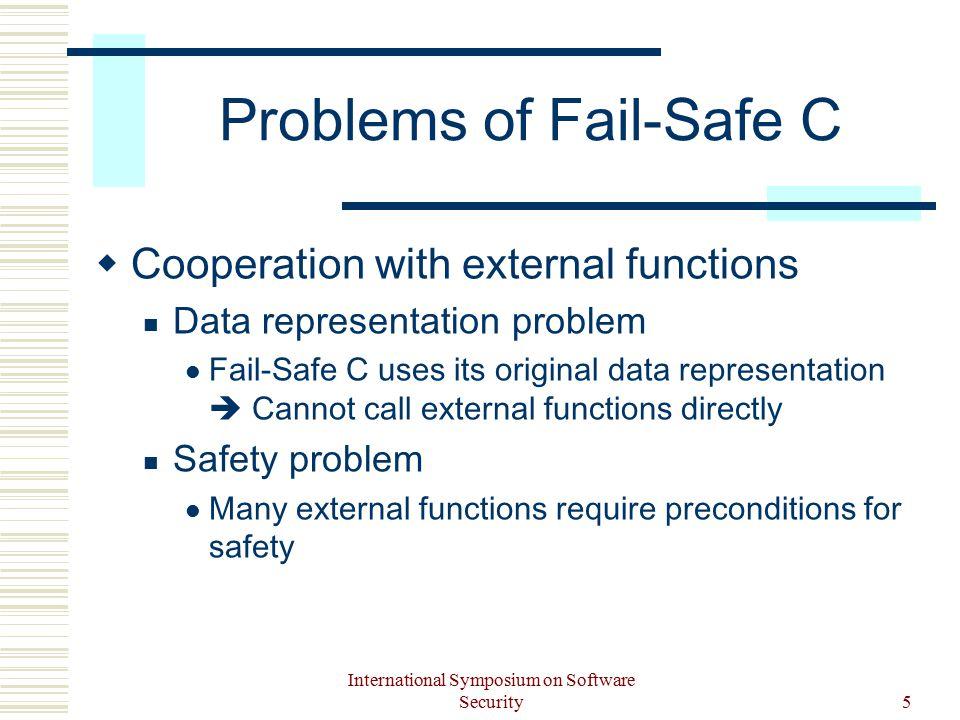 International Symposium on Software Security16 Internal Data Representation of Fail-Safe C  Every memory block has a header size Data TypeInfo Header
