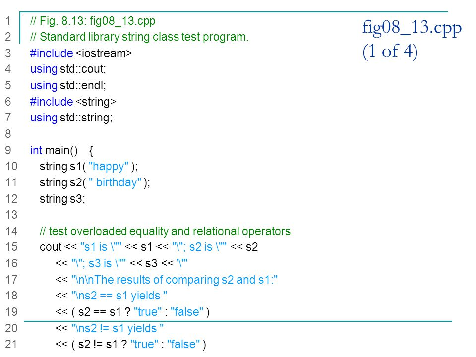 fig08_13.cpp (1 of 4) 1 // Fig.8.13: fig08_13.cpp 2 // Standard library string class test program.