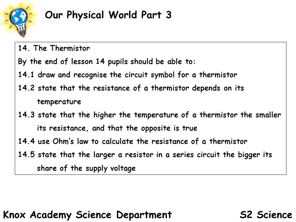 S2 Science Our Physical World Part 3 Knox Academy Science Department 14.