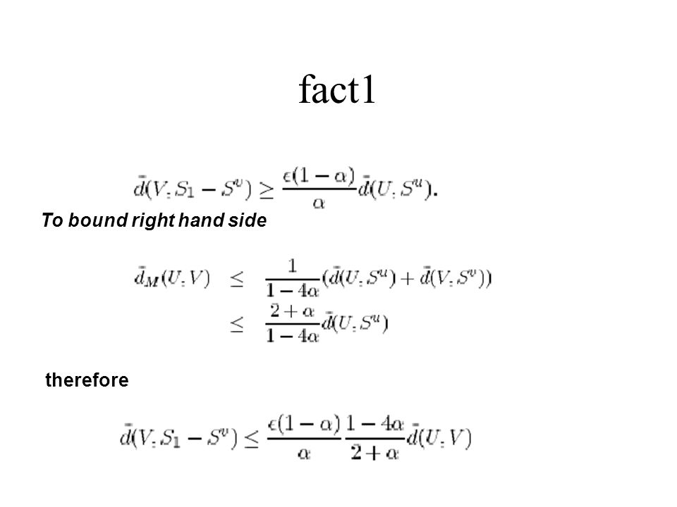 fact1 To bound right hand side therefore