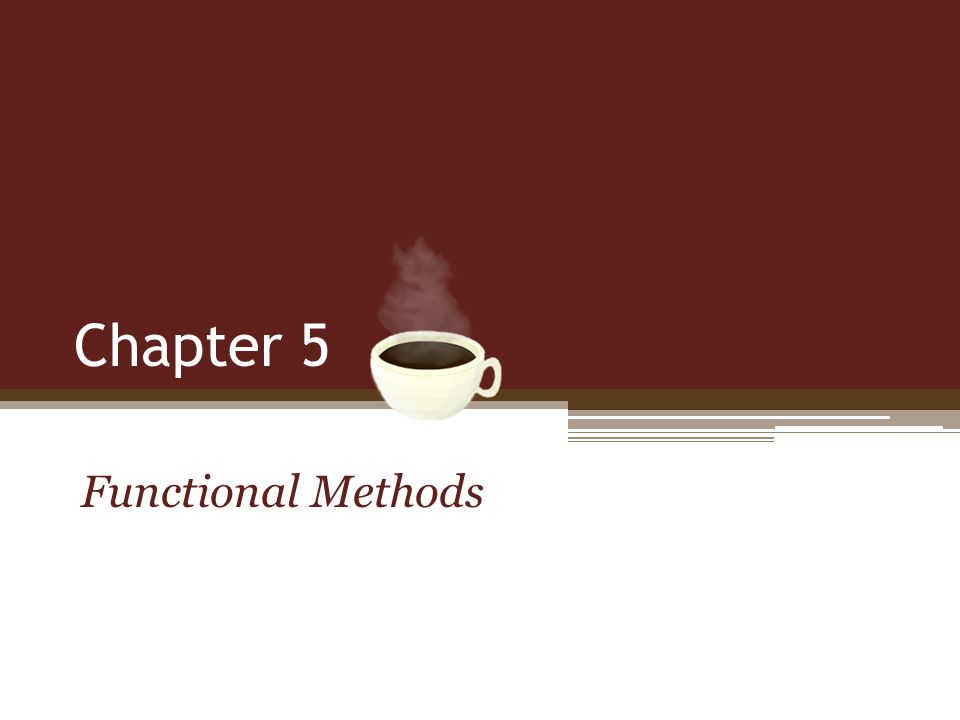 Chapter 5 Functional Methods